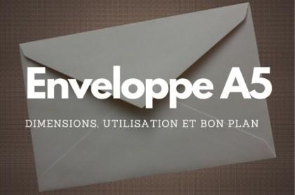 Enveloppe A5 : dimensions, utilisation et bon plan